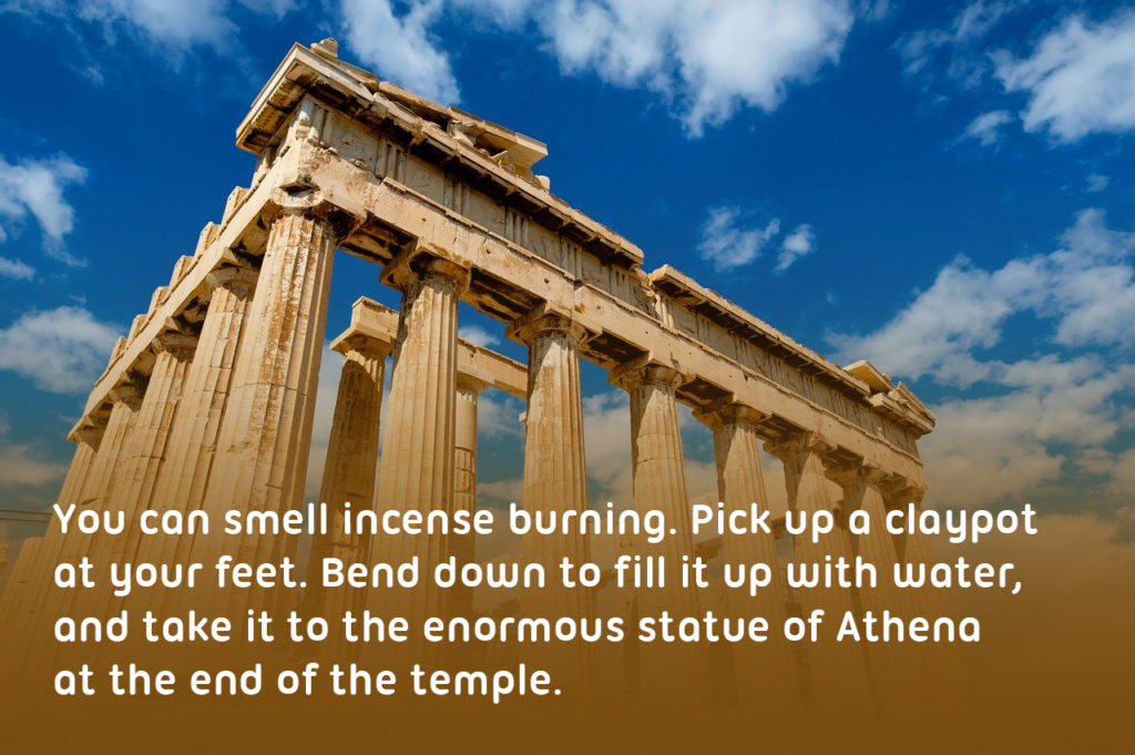 "Acropolis Ancient Greece example of a good school trip location , text on the image is '""You can smell incense burning. Pick up a clay-pot at your feet. Look at the orange and back figures painted on it. Bend down to fill it up with water, and take it to the enormous statue of Athena at the end of the temple."""