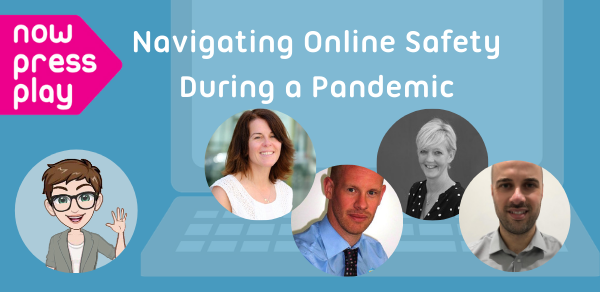 CPD Webinar: Navigating Online Safety in a Pandemic